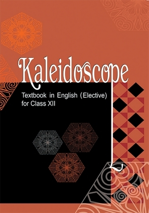"""""""NCERT """"KALEIDOSCOPE"""" Textbook in English (Elective) for Class XII """" E-Book & Solution PDF Direct Download Link"""